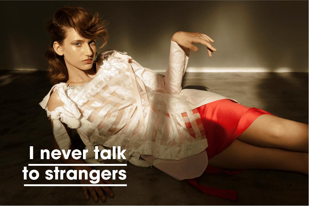I never talk to strangers