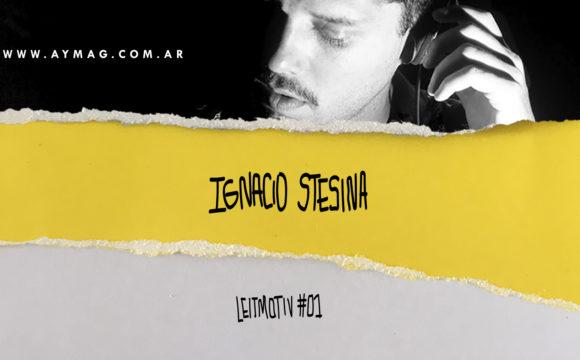 LEITMOTIV #01: Ignacio Stesina