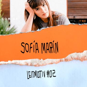LEITMOTIV #02: Sofía Marín