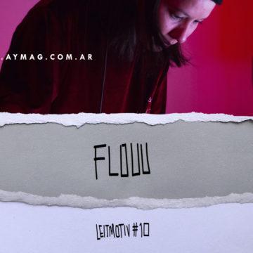 LEITMOTIV #10: Flouu