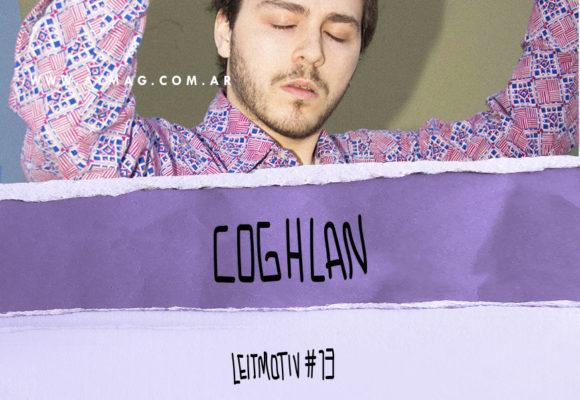 LEITMOTIV #13: Coghlan