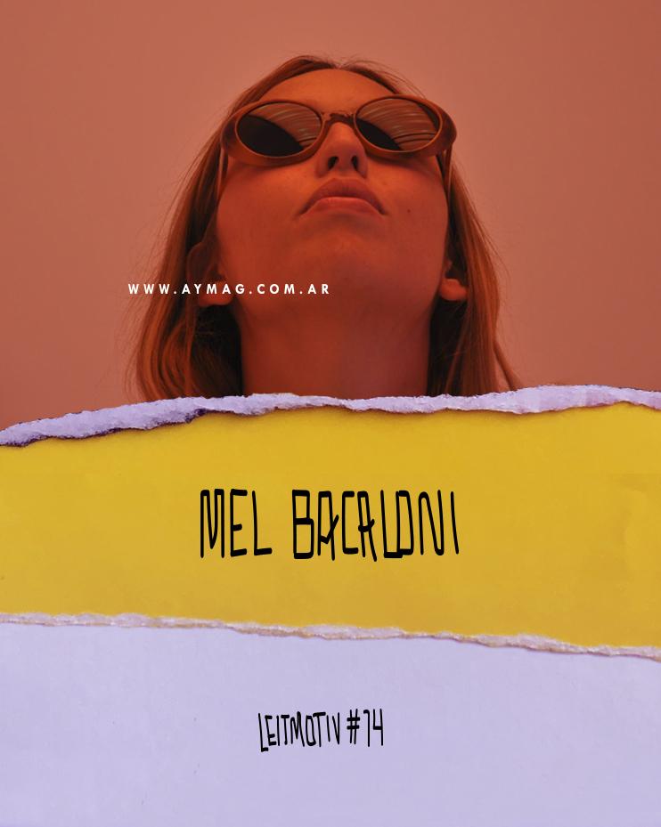 Leitmotiv #14: Mel Bacaloni