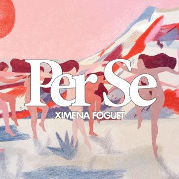 Per Se: el arte comprometido de Ximena Foguet