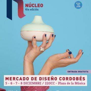 Ya llega Núcleo 6: Mercado de Diseño Cordobés