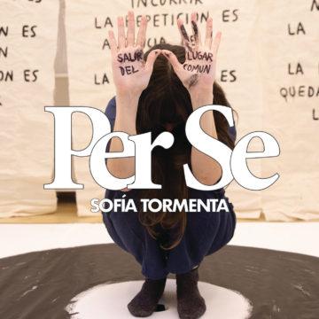 PER SE: la no abundancia de Sofía Tormenta