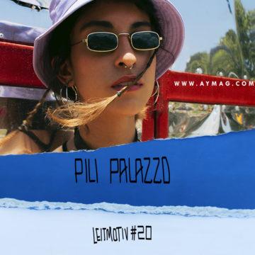 Leitmotiv #20: Pili Palazzo