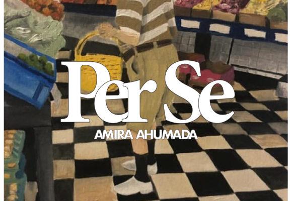 Per Se: puntos de fuga por Amira Ahumada