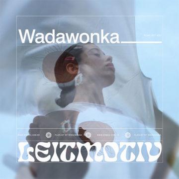 Leitmotiv #27: Wadawonka